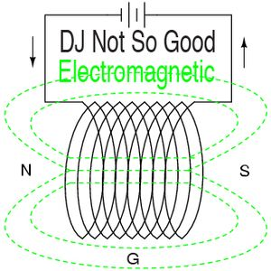 """Electromagnetic"" - Dj Not So Good"