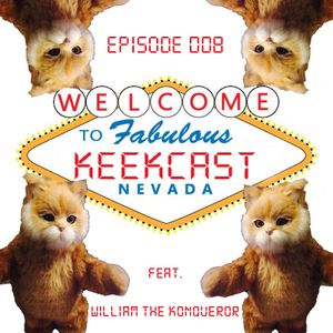 Keekcast 008 ft William The Konqueror - Live from Las Vegas