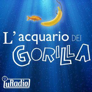 L'Acquario dei Gorilla - Prima Stagione - Nona Puntata (24/01/2014)