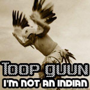 Toop Guun - I'm Not An Indian