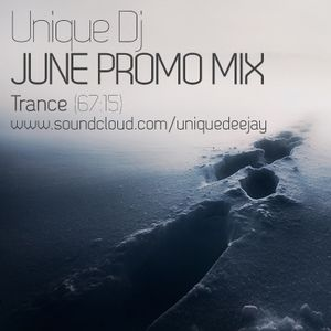 Unique Dj | June 2011 Promo Mix | Progressve/Trance