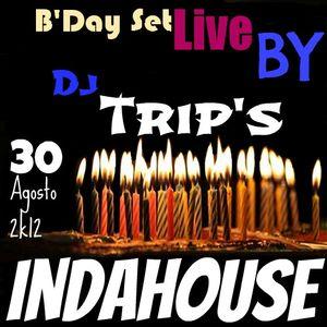 B- Day Set Live by Dj Trips Indahouse Agosto 30- 2012