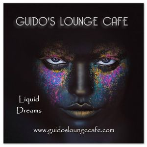 Guido's Lounge Cafe Broadcast 0245 Liquid Dreams (20161111)