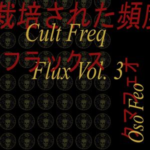 Cult Freq | Flux Vol. 3: Oso Feo