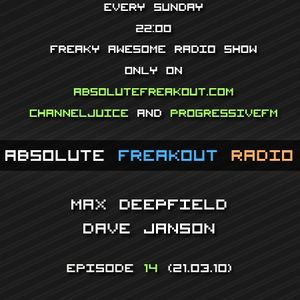 Max Deepfield & Dave Janson - Absolute Freakout: Episode 014 (21.03.2010)