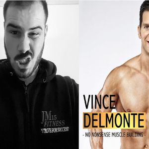 Episode 11- MUSCLE BUILDING WITH VINCE DELMONTE