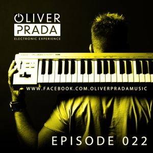 Oliver Prada pres. Electronic Experience Episode 022