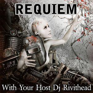 Dj Rivithead - Requiem - EP#29 2017