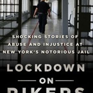 Mary Buser: Lockdown on Rikers Stories of Abuse & Injustice