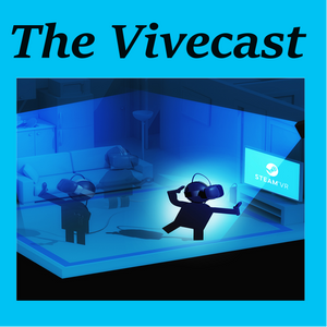 The Vivecast - Episode 9 - 8 16 16
