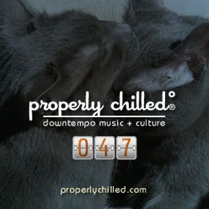 Properly Chilled Podcast #47 (B)