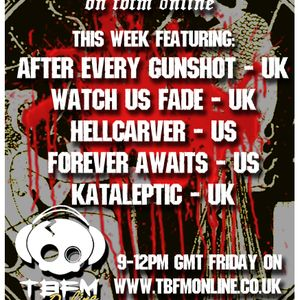 The Friday Frenzy- 22/02/2013-After Every Gunshot-Watch Us Fade-Kataleptic-Hellcarver-Forever Awaits