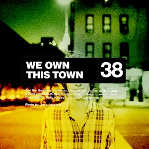 We Own This Town: Volume 38