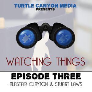 Watching Things 3 (June 22nd 2012)