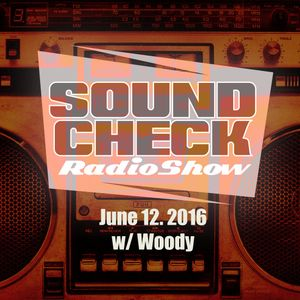 Soundcheck June 14th 2016 w/ Woody