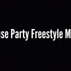 House Party Freestyle Mix