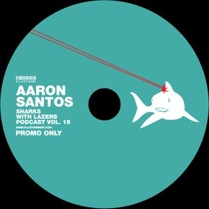 Aaron Santos // Sharks with Lazers vol. 15 // September 2013