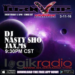 DJ NASTY SHO - 3-11-16 TNT PART2  THE TURN UP SHOW VIOLATOR ALL STARS DJS