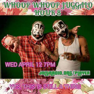 Whoop Whoop Juggalo Hour #8