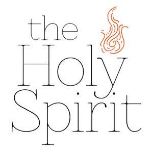 The Holy Spirit (Part 1) - (5.24.15)
