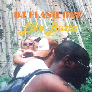 DJ Flash Like Butta Full mixtape with bonus tracks