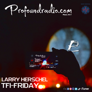 LARRY HERSCHEL TFI-FRIDAY SESSIONS NOW