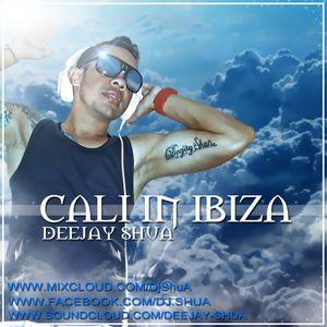 Cali in Ibiza - Dj. ShuA ( Session 18 )