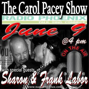 The Carol Pacey Show with special guests, Sharon and Frank Labor, June 9, 2018