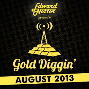 Gold Diggin': August 2013 Edition.
