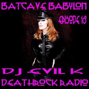 Dj EVIL K - BATCAVE BABYLON EPISODE 18 ANOTHER NEW WAVE SATURDAY NIGHT