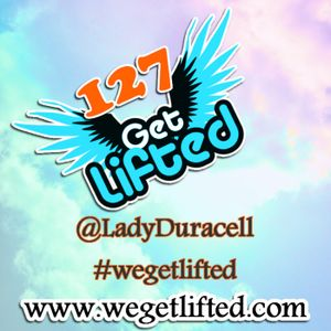 Get Lifted 127 - (Viva la Fiesta Mix) Lady Duracell