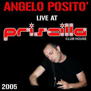 ANGELO POSITO DJ - Live at PRISCILLA Club House (2005)
