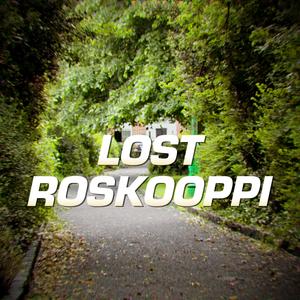 Lost Roskooppi #3