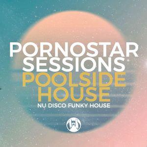 PornoStar Sessions - Poolside Mix 2021 September