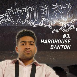 Wifey Mixtape #3: Hardhouse Banton