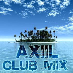 Axiil - Club Mix