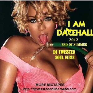 I AM DANCEHALL 2012 END OF SUMMER ( DJ TWISSTED AKA SOUL VIBES