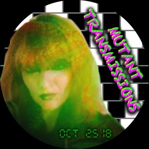 MUtaNt TrANSmissions Radio Season 3 Ep1 Oct 25 2018 - > New + All Time Best !!!