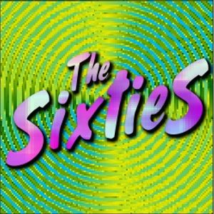 The Sixties: Listener Request Show-May 2010