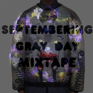 Septembering Gray Day Mixtape