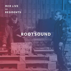 RootSound - Thursday 8th June 2017 - MCR Live Residents