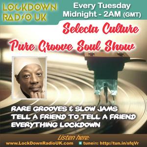 Selecta Culture Pure Groove Soul Show 31 Jul 2019 Pt2