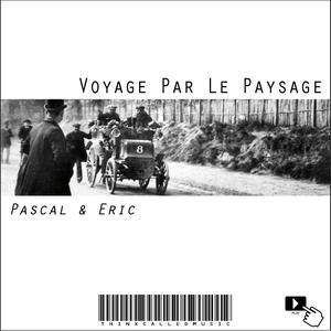 Pascal & Eric - Voyage Par Le Paysage