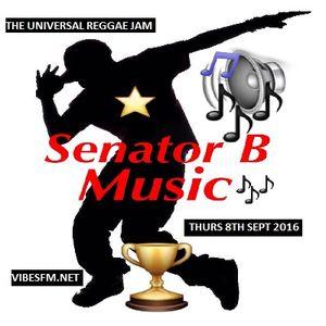 Thurs 8th Sept 2016 Senator B on The Universal Reggae Jam_Vibesfm.net