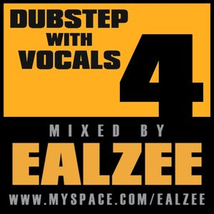 Ealzee - Dubstep with Vocals 4