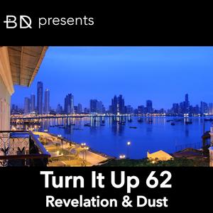 Turn It Up 62: Revelation & Dust