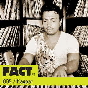 FACT PT Mix 005: Ka§par