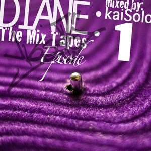 DIANE: The Mix Tapes (Episode 1)