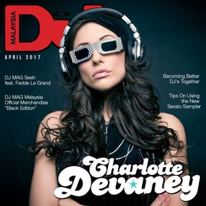 DJ Mag MY - Charlotte Devaney Exclusive Mix for April Cover