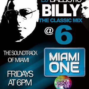 Ballistic Billy Classic Mix at 6 w/ Dimas Martinez on The Soundtrack of Miami - Miami One 4-28-17